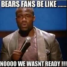 Funny Chicago Bears Memes - 22 meme internet bears fans be like nooo we wasnt ready