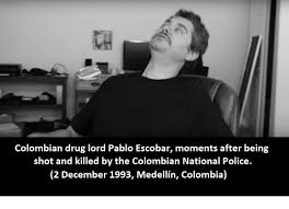 Pablo Escobar Memes - colombian drug lord pablo escobar moments after being shot and