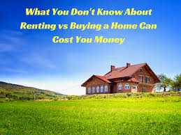 what you don u0027t know about renting vs buying a home can