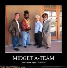 Meme The Midget - midget a team very demotivational demotivational posters very