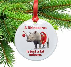 Unicorn Christmas Ornament Rhinos Are Fat Unicorns Ceramic Christmas Ornament U2013 Neurons Not