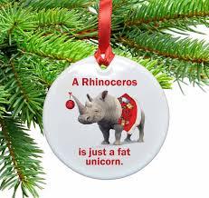 rhinos are fat unicorns ceramic christmas ornament u2013 neurons not