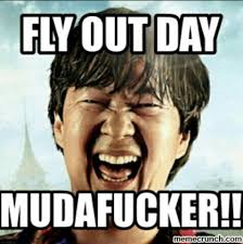 Fly Out Memes - fly out day funnies pinterest