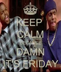 Friday Smokey Memes - keep calm because damn it s friday poster glenn keep calm o matic