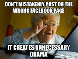 Facebook Post Meme - don t mistakenly post on the wrong facebook page it creates
