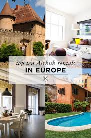 Most Unique Airbnb by Top 10 Airbnb Rentals In Europe For Under 200 The Everygirl