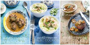 cuisine paleo paleo cookbook easy mediterranean recipes