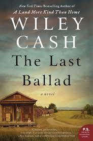 the last ballad a novel wiley cash 9780062313126 amazon com books