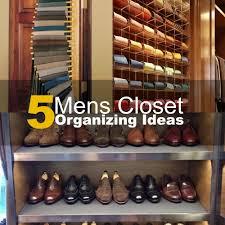 5 mens closet organizing ideas 2016
