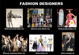 Fashion Meme - struggles only fashion design students will understand mc college