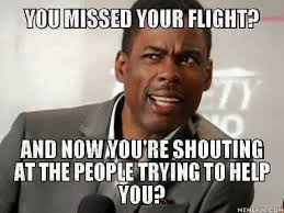 Shouting Meme - keep shouting and you ll find yourself on no flight fly girl life