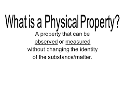 a property that can be observed or measured without changing the