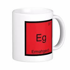 Customize Meme - ermahgerd funny meme element chemistry tee white coffee mugs tea mug