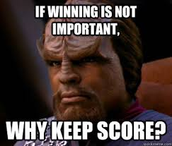 Worf Memes - if winning is not important why keep score worf is insulted