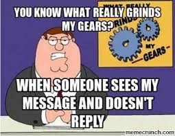 Grinds My Gears Meme - know what really grinds my gears