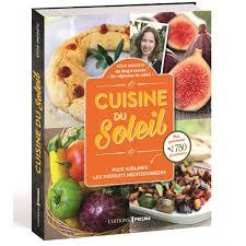 cuisine du soleil editions prisma livre cuisine du soleil