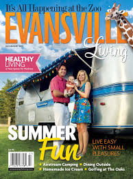 evansville living july august 2012 by evansville living magazine