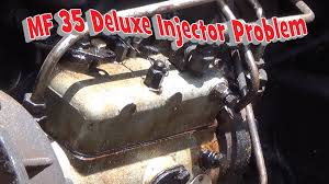 massey ferguson 35 deluxe injector problem part 1 youtube