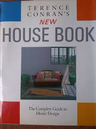Home Design Book Terence Conran U0027s New House Book The Complete Guide To Home Design