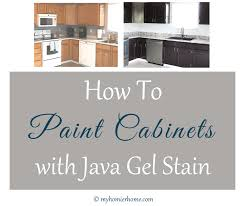 what is gel stain for cabinets how to paint cabinets with java gel stain my homier home