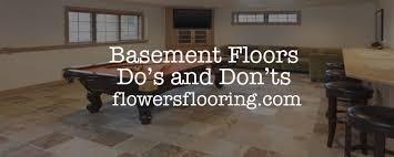 basement flooring do u0027s and don u0027ts flowers flooring