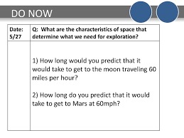 how long would it take to travel to mars images Do now date 5 27 q what are the characteristics of space that jpg
