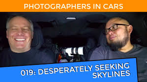 Seeking Text Episode Photographers In Cars Ep 019 Desperately Seeking Skylines And