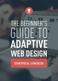 the beginner u0027s guide to adaptive web design