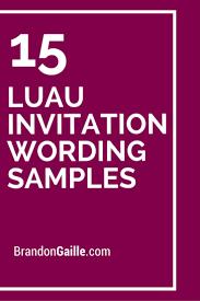 college grad invitations 15 luau invitation wording samples luau invitations luau party