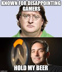 Beer Meme - known for disappointing gamers hold my beer meme