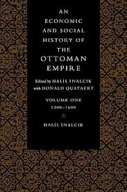 Ottoman Books An Economic And Social History Of The Ottoman Empire 1300 1600