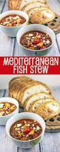 Fish Mediterranean Style Best 25 Mediterranean Fish Stew Ideas On Pinterest Recipes With