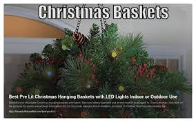 christmas hanging baskets with lights lighted christmas hanging baskets with lights for outdoor or indoor