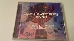 under the table and dreaming dave matthews band under the table and dreaming 20th anniversary xl