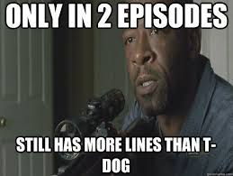 T Dogg Walking Dead Meme - the walking dead s ongoing black man problem the nerds of color