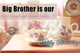 Happy Birthday Wishes To Big Big Brother Is Our First Friend Happy Birthday Wishbirthday Com
