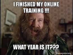 Meme Online - i finished my online training what year is it robin