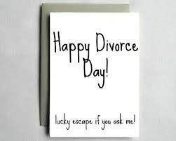 congratulations on your divorce card congratulations card on your divorce lucky escape if you ask me