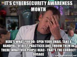It Security Meme - thoughts on cyber security awareness month freshman medium