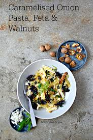 pasta dishes pasta with caramelised onions feta and walnuts recipe know your