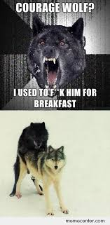 Courage Wolf Memes - insanity wolf and courage wolf have a past by ben meme center