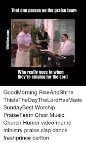 Praise Dance Meme - that one person on the praise team who really goes in when they re