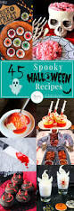 45 spooky halloween recipes favorite creepy halloween food ideas