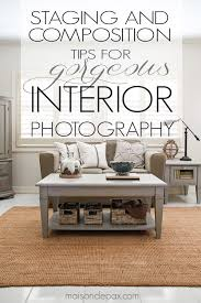 interior photography tips photography tips staging and composition composition stage and