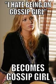 Gossip Girl Memes - gossip girl memes