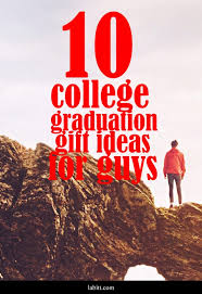 graduation gift ideas for him 10 cool college graduation gift ideas for guys updated 2018