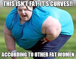 Fat Women Memes - all women are beautiful imgflip