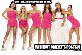 Thong Thursday Memes - what will thong thursday belike without omelets posts memescom