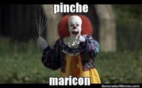 Maricon Meme - pinche maricon meme de eso el payaso imagenes memes generadormemes
