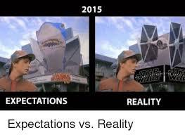 Expectation Vs Reality Meme - expectations 2015 reality expectations vs reality star wars meme